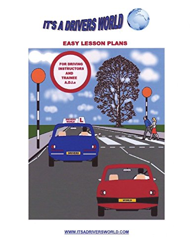Easy Lesson Plans For Driving Instructors And Trainee A.D.I.s
