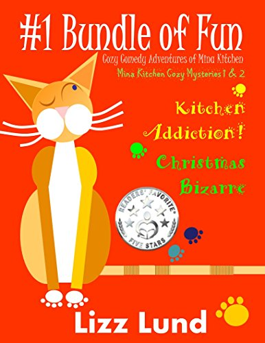 #1 Bundle of Fun - Humorous Cozy Mysteries - Funny Adventures of Mina Kitchen - with Recipes: Kitchen Addiction! + Christmas Bizarre - Books 1 + 2 (Mina ... Mystery Series - Bundle 1) (English Edition)