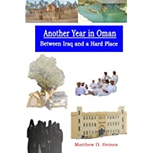 Another Year in Oman: An American Experience in Arabia During the War On Terror (American Experiences in Arabia)