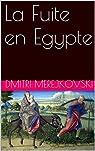 La Fuite en Egypte par Merejkovski