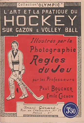 Le Hockey et le volley-ball, règles du jeu et conseils d'entraînement pour le joueur et les équipes, par... Paul Boucher et Emile Cagnon par Emile Cagnon