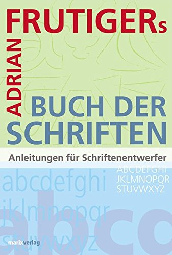 Das Buch der Schriften: Anleitung für Schriftenentwerfer Buch-Cover