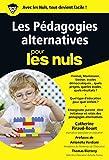 Les Pédagogies alternatives pour les Nuls poche (POCHE NULS) (French Edition)