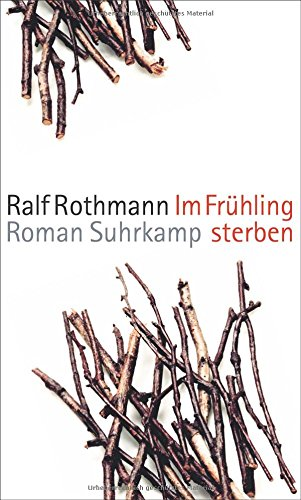 Buchseite und Rezensionen zu 'Im Frühling sterben: Roman' von Ralf Rothmann