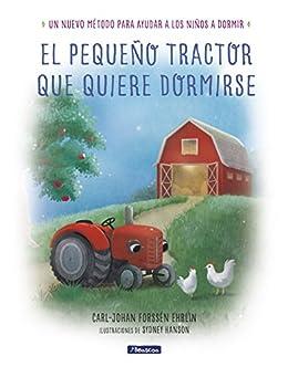 El pequeño tractor que quiere dormirse de [Forssén Ehrlin, Carl-Johan]