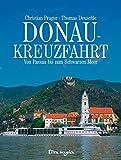 Donau-Kreuzfahrt: Von Passau bis zum Schwarzen Meer