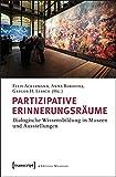 Image de Partizipative Erinnerungsräume: Dialogische Wissensbildung in Museen und Ausstellungen (E