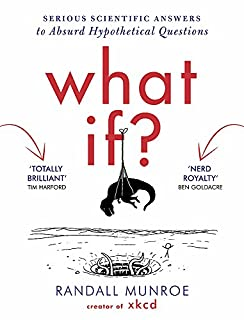 What If?: Serious Scientific Answers to Absurd Hypothetical Questions (1848549571) | Amazon Products
