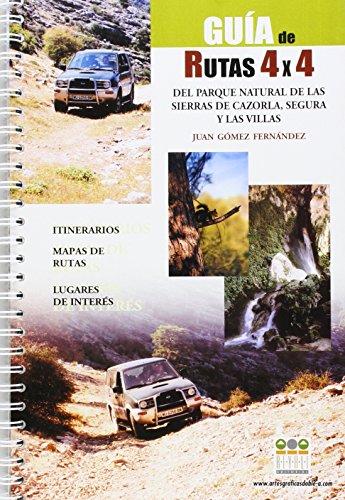 Guía de rutas 4x4, del parque natural de Cazorla, Segura y Las Villas