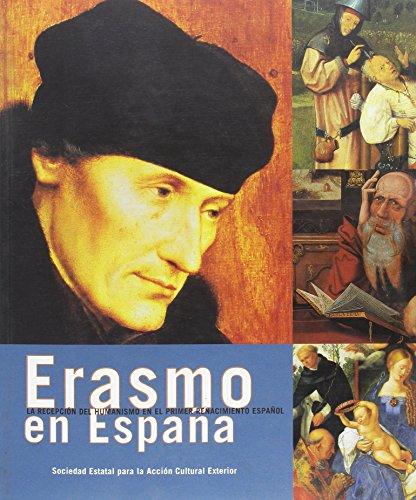 Erasmo en España : la recepción del humanismo en el primer renacimiento español