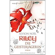Riley - Die Geisterjägerin: Roman