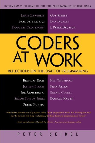 Coders at Work: Reflections on the Craft of Programming by P Seibel (September 16, 2009) Paperback