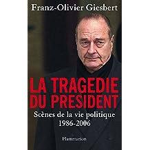 La tragédie du Président: Scènes de la vie politique, 1986-2006