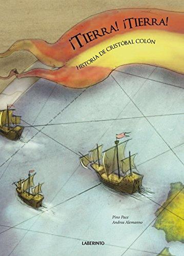 ¡Tierra! ¡Tierra! Historia de Cristóbal Colón (Infantil-Juvenil)