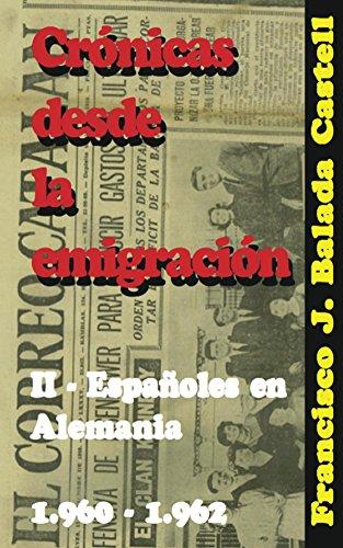 Crónicas desde la emigración: Españoles en Alemania - 1960-1962