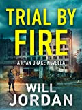 Trial by Fire: A Ryan Drake Novella