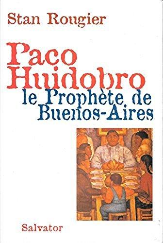 Paco Huidobro, Le prophète de Buenos-Aires