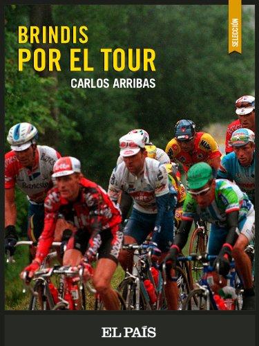 Brindis por el Tour por Carlos Arribas
