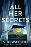 All Her Secrets: An unputdownable psychological thriller with a stunning twist
