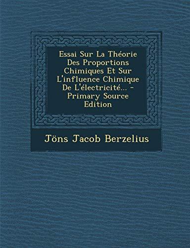 Essai Sur La Theorie Des Proportions Chimiques Et Sur L'Influence Chimique de L'Electricite...
