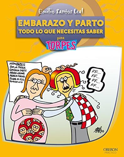 Embarazo y parto. Todo lo que necesitas saber (Torpes 2.0) (Spanish Edition)