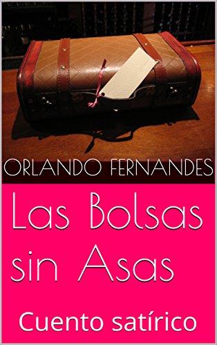 Las Bolsas sin Asas: Cuento satírico por Orlando Fernandes
