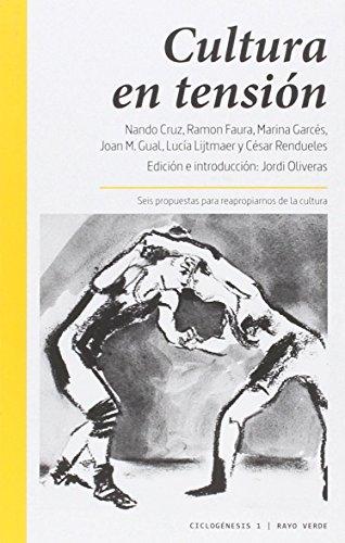Cultura en tensión: Seis propuestas para reapropiarnos de la cultura (Ciclogénesis)