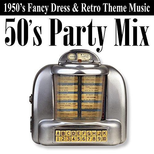 50's Party Mix (1950's Fancy Dress & Retro Theme Music)