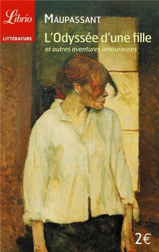 L'odyssée d'une fille : Et autres aventures amoureuses par Guy de Maupassant