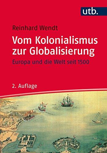 Vom Kolonialismus zur Globalisierung: Europa und die Welt seit 1500