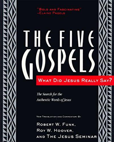 The Five Gospels: What Did Jesus Really Say? the Search for the Authentic Words of Jesus por Robert W. Funk