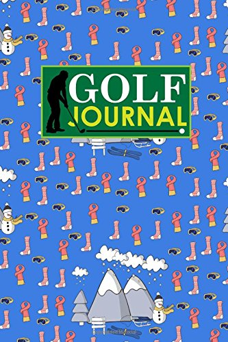 Golf Journal: Blank Golf Cards, Golf Record Book, Golf Course Log Book, Golf Scorecard Book, Cute Winter Skiing Cover: Volume 5 (Golf Journaling)