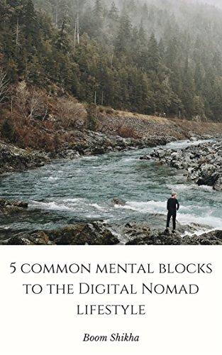5 Mental Blocks To The Digital Nomad Lifestyle (English Edition)