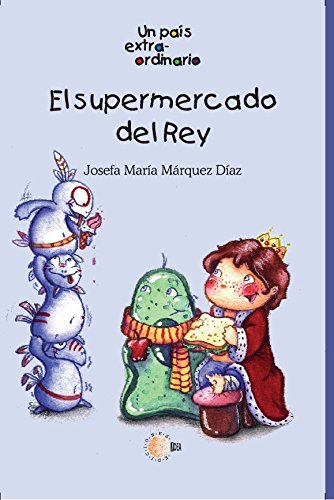 Descargar Pdf El Supermercado Del Rey Un Pais Extraordinario Pdf