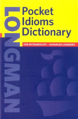 Longman Pocket Idioms Dictionary Cased (Longman Pocket Dictionary)