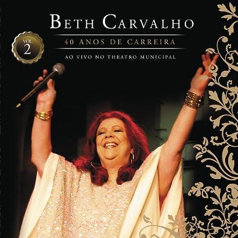 Beth Carvalho 40 Anos de Carreira (Ao Vivo No Theatro Municipal, Vol. 2)