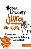 Jura für Kids: Eine etwas andere Einführung in das Recht