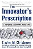 The Innovator's Prescription: A Disruptive Solution for Health Care