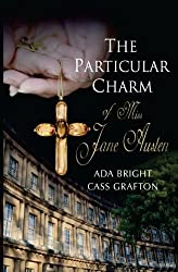 The Particular Charm of Miss Jane Austen by Ada Bright (2016-06-24)