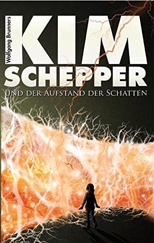 Kim Schepper und der Aufstand der Schatten