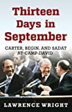 Front cover for the book Thirteen Days in September: Carter, Begin, and Sadat at Camp by Lawrence Wright