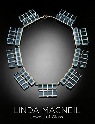 Linda Macneil: Jewels of Glass par Davira S. Taragin, Ursula Ilse-Neuman