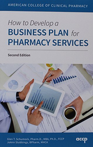 How to Develop a Business Plan for Pharmacy Services by Glen T. Schumock (2013-06-01)
