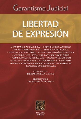 Garantismo judicial: Libertad de expresión (Biblioteca Jurídica Porrúa) por Fernando Silva García