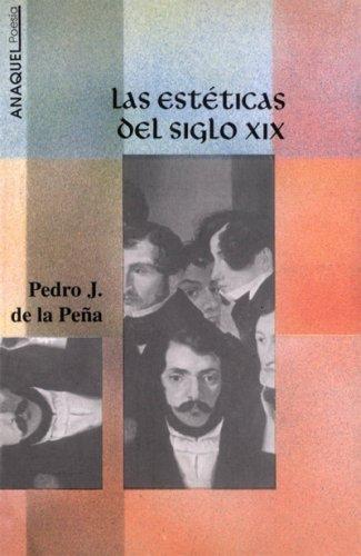 Las estéticas del siglo XIX por Pedro J. de la Peña
