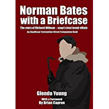 Norman Bates with a Briefcase - the Richard Hillman Story on Coronation Street: An unofficial Coronation Street companion book