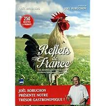 Reflets de France : Les recettes gourmandes et les produits typiques de nos pays, présenté par Joël Robuchon