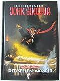 Geisterjäger John Sinclair - Der Seelen-Vampir - Jason Dark