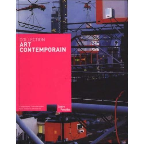 Collection Art Contemporain : La collection du Centre Pompidou, Musée national d'art moderne