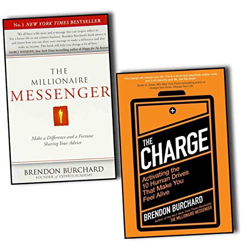 Brendon Burchard The Charge & The Millionaire Messenger 2 Books Collection Pack Set RRP: £26.75 (The Charge:Activating the 10 Human Drives That Make You Feel Alive, The Millionaire Messenger:Make a Difference and a Fortune Sharing Your Advice) (26.75)